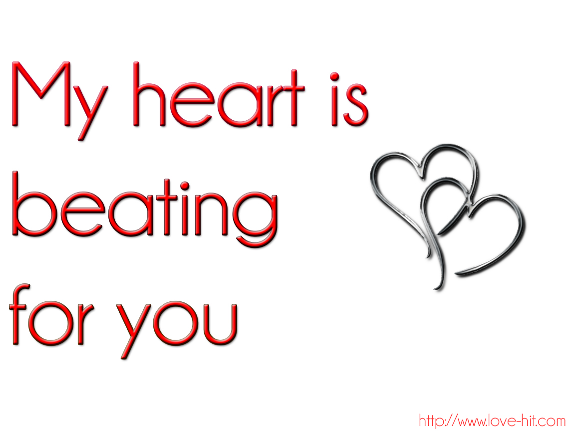 My heart is beating for you