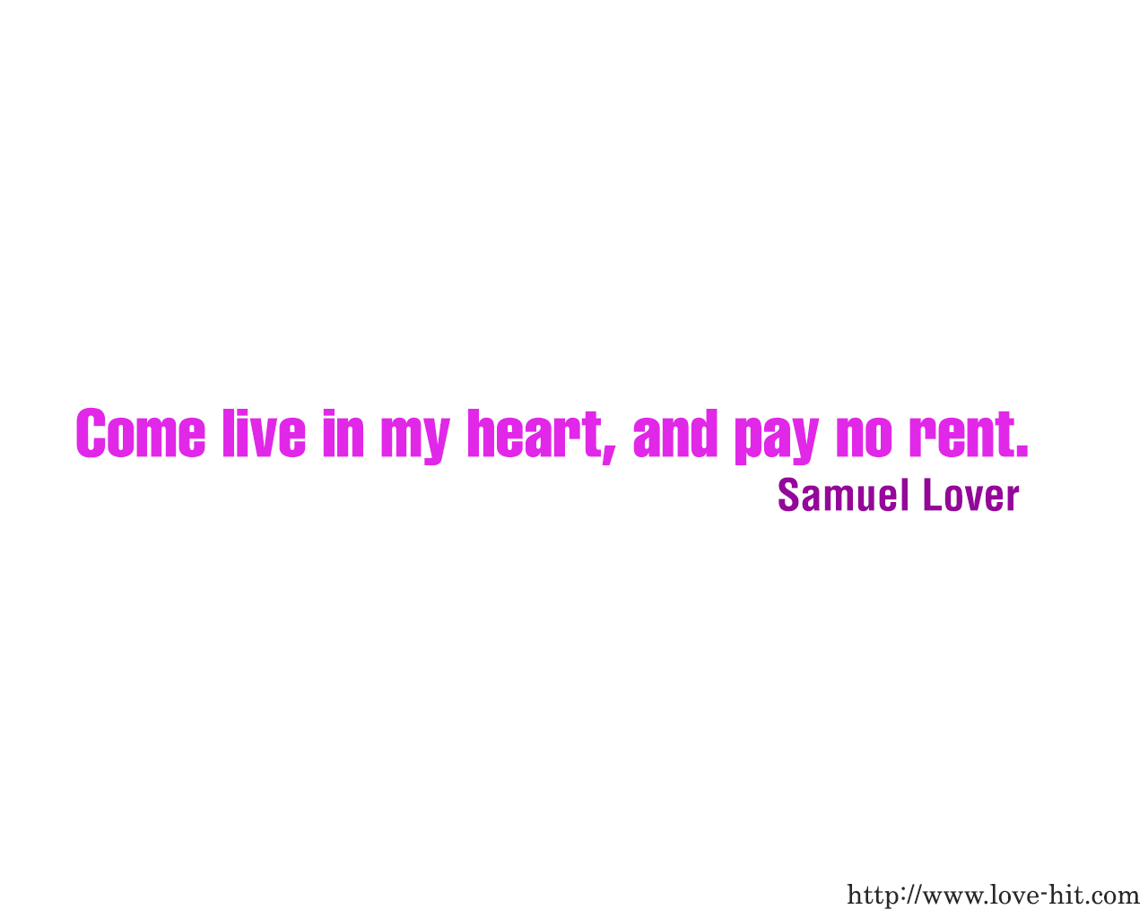 Come live in my heart, and pay no rent