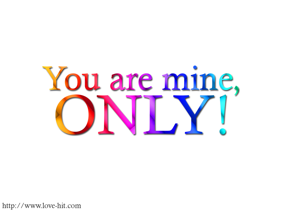 You are mine, only