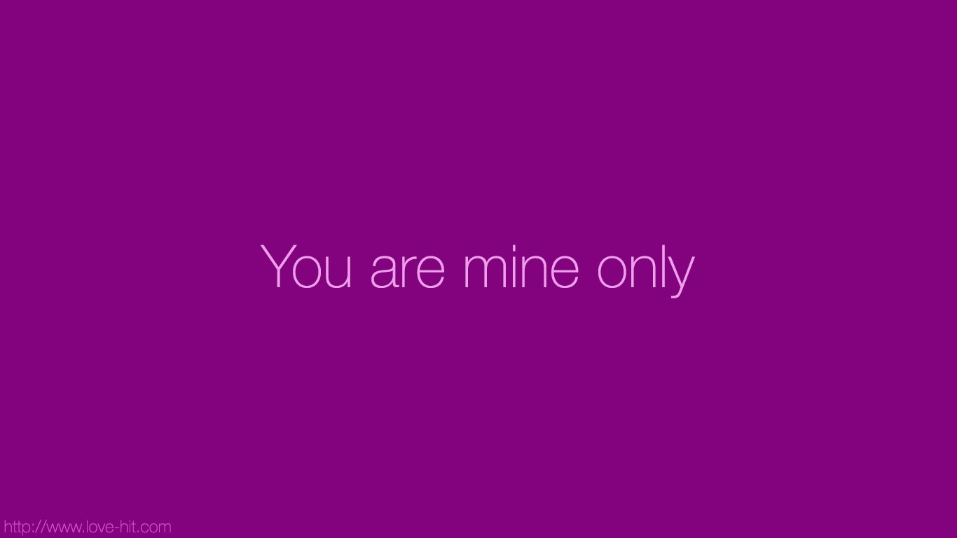 You are mine only