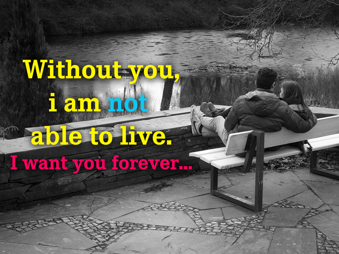 Without you, i am not able to live