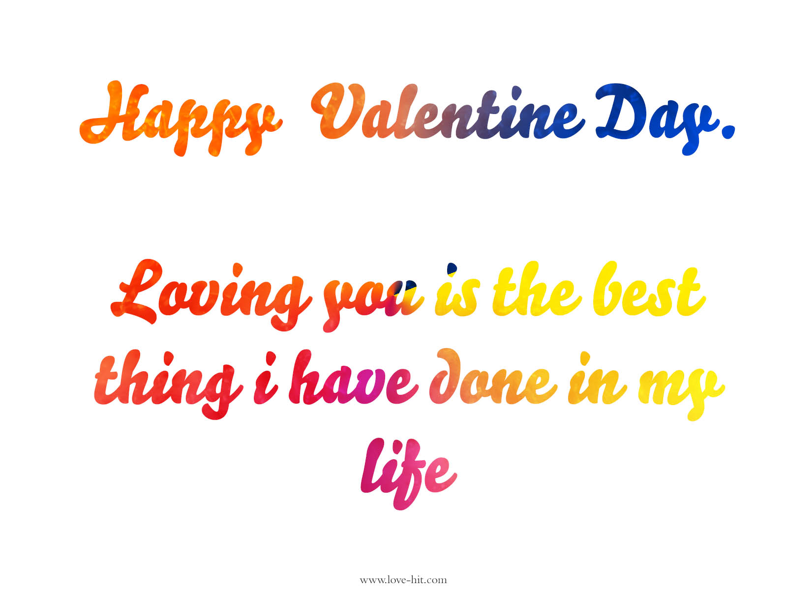 Happy Valentine Day, Loving you is the best thing i have done in my life