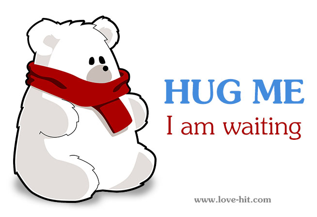 Hug me, i am waiting