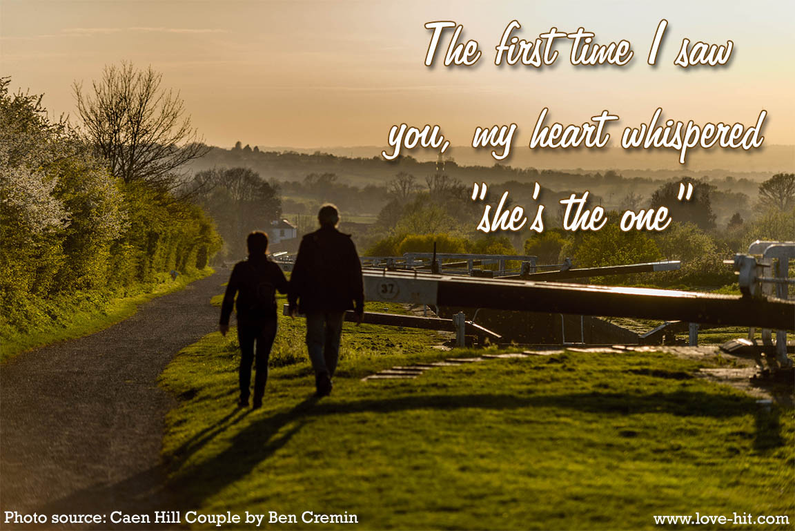 "The first time I saw you, my heart whispered ""She's the one"""
